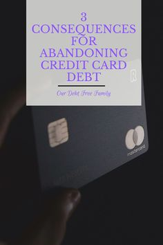 If you've thought about ditching your cards altogether, you may not know about these consequences of abandoning credit card debt. Debt Free, Your Cards, Did You Know, Abandoned, Advice, Cards Against Humanity, Thoughts, Left Out, Tips
