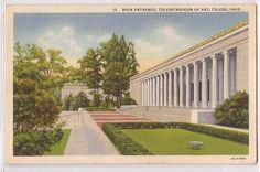"Toledo Museum of Art. ""Main Entrance, Toledo Museum of Art, Toledo, Ohio."" (eBay)"