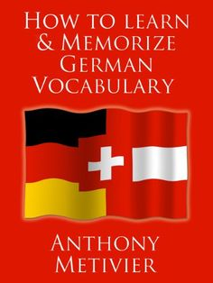 How to Learn and Memorize German Vocabulary ... Using a Memory Palace Specifically Designed for the German Language (and a...