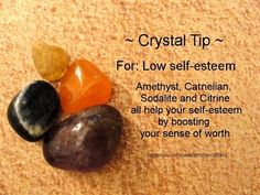 Healing crystals tip for low self esteem. Amethyst, carnelian, sodalite and citrine all help your self esteem by boosting your self worth.