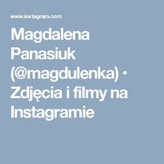 Magdalena Panasiuk (@magdulenka) • Zdjęcia i filmy na Instagramie