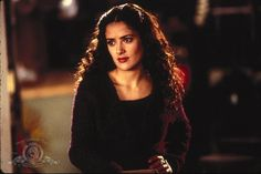 Salma Hayek...all time favorite Latina! Esp. in  Fools Rush In with that untamed curly hair I wish I had. lol