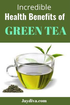 Health Benefits Of Green Tea – 9 Incredible Benefits | Jaydiva Here you will find 9 amazing health benefits of drinking green tea. such as, its benefits in weight loss, heart health, cancer prevention, diabetes and much more. #weightloss #greentea #detox #healthydrinks #antioxidants #health