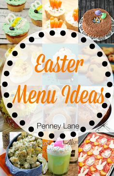25 Easter Menu Ideas - 25 Easter Menu Ideas: From appetizers to cute Easter desserts to the traditional deviled eggs and Easter ham. Look no further- your whole Easter menu is right here. By PenneyLane dot com.