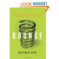Bounce: Mozart,Federer,Picasso,Beckham,and the #Science of #Success: Matthew Syed: Amazon.com: #Books