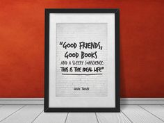Life Quote, Mark Twain Quote Print, Good friends Good books, Ideal Life Inspirational Quote Printable Black and White Typography Wall Art on Etsy, $5.00