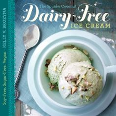The Spunky Coconut Dairy-Free Ice Cream Cookbook  Soy-Free, Sugar-Free, Vegan  Authored by Kelly V. Brozyna    From the hostess of the delightful cooking blog TheSpunkyCoconut.com comes a book featuring 55 recipes. Ice cream, frozen yogurt, sorbet, pops, and accompaniments-all free of dairy, gluten, grains, soy, and refined sugar, plus 17 full-page color photos.    Using coconut milk, cashew milk, hemp milk, and natural sweeteners like honey or agave, stevia, and dates.