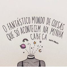 Ah, nossa imaginação fértil!! Adoreeei! Motivational Phrases, Inspirational Quotes, Texts, Doodles, Geek Stuff, Messages, Lettering, Thoughts, Writing