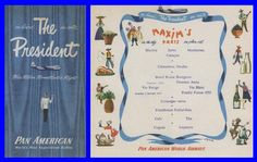 """Pan Am menu adapted from Maxim's, Paris, on """"The President; Blue Ribbon Transatlantic Flight."""" Serving Pouilly-Fuisse 1953 so it's after that year, but aboard a Stratocruiser so not by much."""