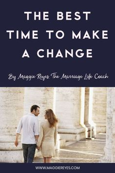 The Best Time to Make a Change Marriage Advice, Dating Advice, Love And Marriage, Real Relationships, Relationship Advice, Married Life Quotes, Self Help Skills, Find Real Love, Understanding Men
