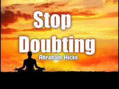 Abraham Hicks - 2014 Talk Yourself Into Believing To Stop Doubting - YouTube