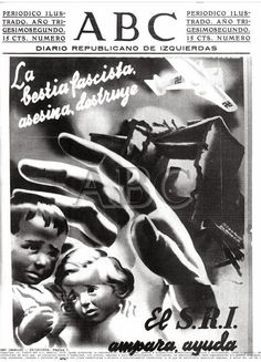 España por la República : ABC, diario republicano de izquierdas…En 19 portadas, de momento Spanish War, Abc Diario, Children Images, Working Class, Wwii, Spain, My Love, Movie Posters, Chile