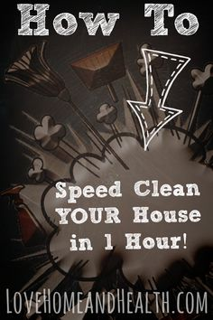 A healthy lifestyle starts with a clean home.  How To Speed Clean Your House in One Hour at www.LoveHomeandHealth.com