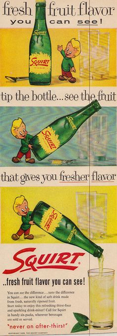I kinda remember drinking some squirt.Squirt Soda Ad by Vintage Labels, Vintage Ads, Vintage Posters, Old Advertisements, Advertising, Bottle Tattoo, Pop Ads, Magazine Ads, Old Tv