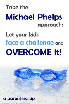 Michael Phelps' Secret... And What It Tells Us About Parenting...teach kids to overcome obstacles