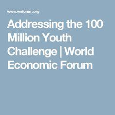Addressing the 100 Million Youth Challenge | World Economic Forum