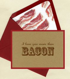 I love you more than bacon.