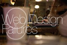 Establishing Your Online Presence: 9 Common Web Design Failures Small Businesses Make
