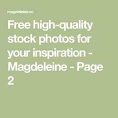 Free high-quality stock photos for your inspiration - Magdeleine - Page 2
