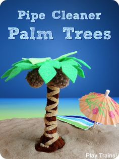 DIY pipe cleaner palm trees -- can be an interactive scenery for a summer train layout or simply a cute craft!
