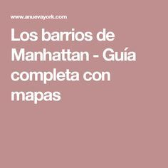 Los barrios de Manhattan - Guía completa con mapas Lonely Planet, New York 2017, Manhattan, Nyc, Travel, Maps, The Neighborhood, Elopements, Tourism