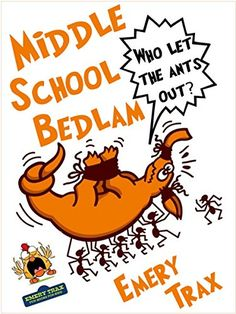 Middle School Bedlam: Bring Your Pet to School Day and the Great Ant Farm Disaster of the Century by Emery Trax http://www.amazon.com/dp/B0184J1Q6A/ref=cm_sw_r_pi_dp_Bhz3wb061CNEM