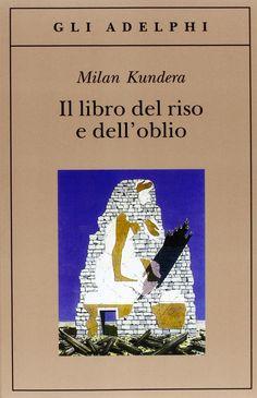 36 Il libro del riso e dell'oblio - Milan        Kundera