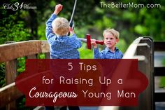 Our world could use a few good men. Have you ever thought about how your little boy might be like as an adult? Will he be brave? Strong? Faithful? The moments you have with your son today are shaping the man he will one day be. Here are five ideas to invest into his life as you raise a young man of courage.