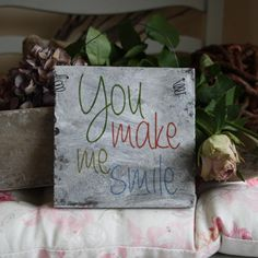 Shabby Chic Holzschild - You make me smile