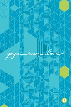iphone background. Yoga; Run; Love --> signify ME!