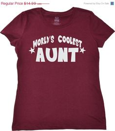 Perfect gift for Aunts ~ World's Coolest Aunt t shirt is available on Etsy at the UnicornTees shop for $14.99 ~ https://www.etsy.com/listing/153180150/worlds-coolest-aunt-t-shirt-funny?