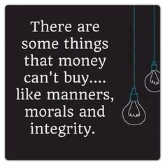 There are some things that money an't buy..