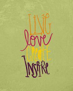 Live - Love - Create - Inspire