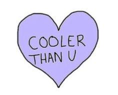 Cooler than you