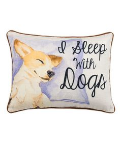 Another great find on #zulily! 'I Sleep With Dogs' Throw Pillow #zulilyfinds