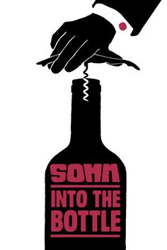 Somm: Into the Bottle Movie Poster - Ian Cauble, Fred Dame, Geoff Kruth  #Somm, #IntotheBottle, #MoviePoster, #Documentary, #JasonWise, #FredDame, #GeoffKruth, #IanCauble