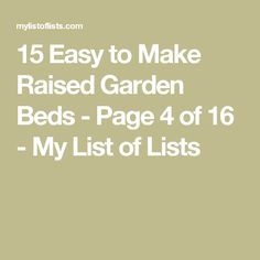 15 Easy to Make Raised Garden Beds - Page 4 of 16 - My List of Lists