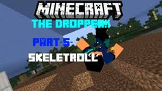 Minecraft-THE DROPPER-Part 5-SkeleTroll