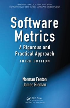 Software metrics : a rigorous and practical approach / Norman Fenton, James Bieman. Edición:3rd ed. Editorial:Boca Raton, FL : CRC Press, cop. 2015.