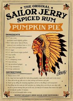 Sailor Jerry Pumpkin Pie. Store bought pie crust. Filling: pumpkin puree, brown sugar, nutmeg, whipping cream, ginger, cinnamon, cardamom. Page no longer exists.