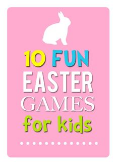 Easter Games for Kids - 10 fun ways to play!