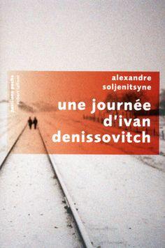 Une journée d'Ivan Denissovitch - Alexandre SOLJENITSYNE. Jamais plaintif, toujours juste, ce roman est à la fois d'une horreur saisissante et d'une beauté littéraire limpide.