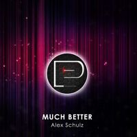 Alex Schulz - Much Better [FREE DOWNLOAD] by Promotion Pimps on SoundCloud