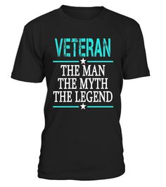 Veteran Tshirt: Veteran The Man The Myth The Legend T-shirt - Limited Edition
