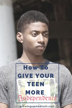 How to Give your Teen More Independence | Growing up Madison