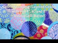 """WOW! Gelli plates in three ROUND sizes!!  Triple the fun for stamping circle prints! Watch this fast-paced video showing the 4"""", 6"""" and 8"""" r..."""