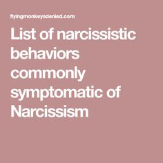 List of narcissistic behaviors commonly symptomatic of Narcissism
