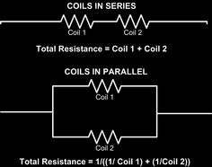 Coil resistance guide.. Parallel vs series