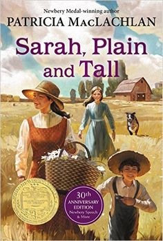 Sarah, Plain and Tall 30th Anniversary Edition: Patricia MacLachlan These 3 books are a sweet story about a widowed mid-western farmer with two children–Anna and Caleb. The farmer advertises for a wife and Sarah from Maine answers the ad. This family goes on many adventures together and learn beautiful and sometimes difficult life lessons. The 3 books make wonderful read alouds. Ages 6-10.