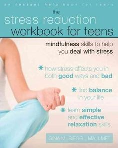 The Stress Reduction Workbook for Teens: Mindfulness Skills to Help You Deal with Stress (Instant Help Solutions)/Gina Biegel MA LMFT Coping Skills, Social Skills, Life Skills, Study Skills, School Social Work, High School, School Life, Dealing With Stress, Books For Teens